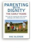 Parenting with Dignity the Early Years by Mac Bledsoe